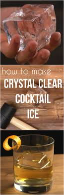 How to Make Crystal Clear Cocktail Ice at Home