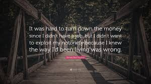 donna rice hughes quotes quotefancy donna rice hughes quote it was hard to turn down the money since i