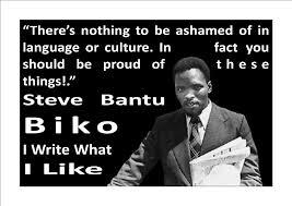 Steve Biko Quotes Black Is Beautiful Best Of Steve Bantu Biko Thegatvolblogger