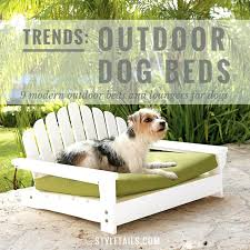 outdoor dog bed 9 modern outdoor dog beds for summer outdoor raised dog bed with canopy