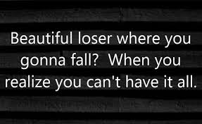 Beautiful Losers Quotes Best of Beautiful Loser By Bob Seger Is About People Who Set Their Goals So