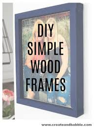 simple wood picture frames. DIY Simple Wood Frames An Easy To Follow Step By How-to Picture C