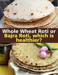 Chapati Calories Chart Whole Wheat Roti Or Bajra Roti Which Is Healthier