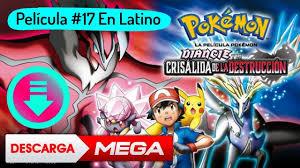 Descargar Pelicula 17 De Pokemon Diance y La Crisalida De La Destruccion En  Latino [MEGA] Completa - YouTube