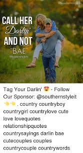 Cute Country Love Quotes Delectable CALL HER Dahlin AND NOT BAE A SouthernStylelt SouthernStylelt Tag