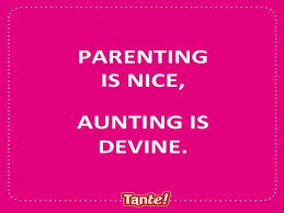 Aunt Quotes From Niece 22 Stunning Parenting Is Nice Aunting Is Devine Tish Durkan Quote Aunt