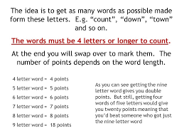 the idea is to as many words as possible made form these with 5 letter words with these letters