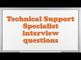 Technical Support Questions Technical Support Specialist Interview Questions Youtube