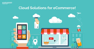 A Peek Into Cloud Based Solutions For Your Ecommerce Website