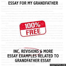 for my grandfather essay for my grandfather