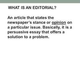 editorial writing what is an editorial an article that states  2 what
