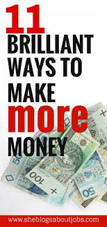 brilliant ways to make more money on the side click on the pin to 11 ways to make money on the side money