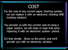 Paper Charting Vs Electronic Charting Cost For The Cost Of Any Current Paper Charting System We