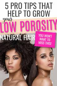 5 low porosity hair care tips you will
