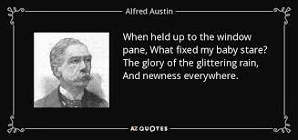 Alfred Austin quote: When held up to the window pane, What fixed my...