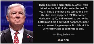 Bp Quote Gorgeous Haley Barbour Quote There Have Been More Than 4848 Oil Wells