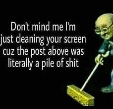dont mind me im just cleaning your screen cuz the post above was literally a pile