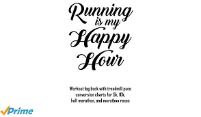 Running Is My Happy Hour Workout Log Book With Treadmill