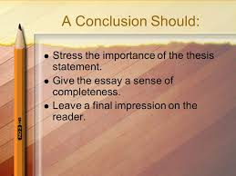 an introduction compiled by shelia d sutton ma nbct ppt  a conclusion should stress the importance of the thesis statement