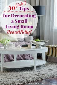 Small Living Room Design Tips 30 Fab Tips For Decorating A Small Living Room Beautifully