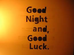 sarah bush good night and good luck good night and good luck