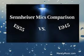 Sennheiser E935 Vs E945