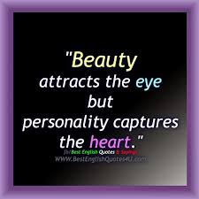 Quotes About Beauty And Personality Best Of Beauty Attracts The Eye But Best English Quotes Sayings