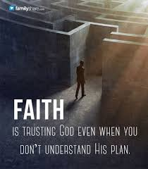 Trust In God Quotes Interesting Faith Is Trusting God Even When You Don't Understand His Pain