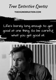 10 Thought Provoking True Detectives Rust Cohle Quotes That