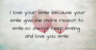 I Love Your Smile Quotes Gorgeous I Love Your Smile Because Your Smile Give Me More Text Message