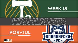 Usl Match Highlights Portland Timbers 2 1 Tulsa