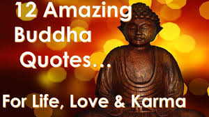 12 Perfect Budda Quotes For You To Reflect On In A Busy World Quotes On Life Love Change Karma
