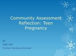 Community Assessment Reflection: Teen Pregnancy By Faith Holt Frontier  Nursing University. - ppt download