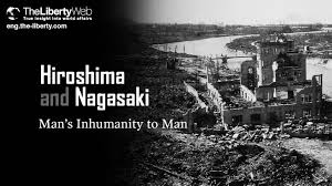 hiroshima and nagasaki man s inhumanity to man the liberty web hiroshima and nagasaki man s inhumanity to man the liberty web true insight into world affairs the online magazine