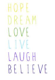 Live Love Dream Quotes Best of Live Love Laugh Hope Dream Believe Quotes 24 Joyfulvoices