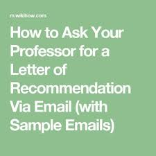 How To Ask For A Letter Of Recommendation For College Via Email Ask Your Professor For A Letter Of Recommendation Via Email