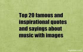 Music Quotes Delectable Top 48 Famous And Inspirational Quotes And Sayings About Music With