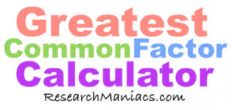 Greatest Common Factor Chart Greatest Common Factor Calculator