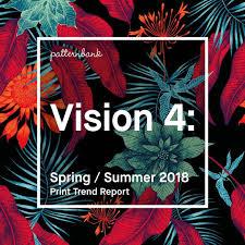 2018 Print Design Trends Vision 4 Spring Summer 2018 Print Trend Report Weve Just
