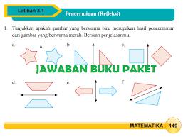 Tersedia total 1683 buku, terdiri atas: Lengkap Kunci Jawaban Buku Paket Matematika Latihan 3 1 Pencerminan Refleksi Halaman 149 150 151 Kelas 9 Kurikulum 2013 Jawaban Buku Paket