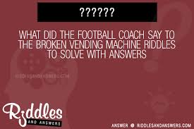 What Did The Coach Say To The Vending Machine Magnificent 48 What Did The Football Coach Say To The Broken Vending Machine