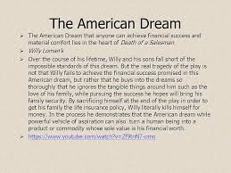 death of a sman arthur miller ppt the american dream the american dream that anyone can achieve financial success and material comfort lies