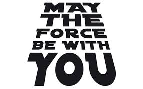 May the Force Be With You - Lara Riggio