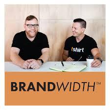 Brandwidth® with Dean Millson & Sam McEwin
