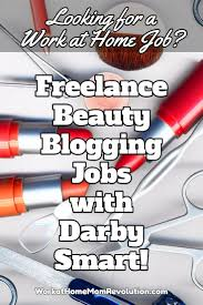 best images about work from home jobs work from lance beauty blogging jobs darby smart