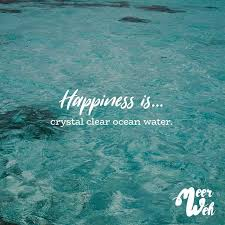 Happiness Is Crystal Clear Ocean Water Quote Pics Spruch