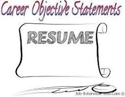 Resume Career Objective Statement Sample Career Objectives Examples for Resumes 50