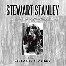 Stewart Stanley: The Adventures of a Tiny German Dog: Stanley, Melanie:  9781503544840: Amazon.com: Books