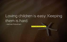 Quotes About Loving Children Classy Loving Children Quotes Top 48 Famous Quotes About Loving Children