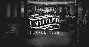 Untitled Supper Club   A contemporary revival of a Prohibition-era ...